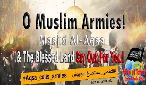 Central Media Office of Hizb ut Tahrir:  O Muslims Armies! Masjid Al-Aqsa & The Blessed Land Cry Out For You!