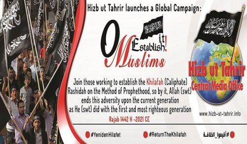 CAMPAIGN The Central Media Office of Hizb ut Tahrir: Global Events of Hizb ut Tahrir for the Centenary of the Destruction of the Khilafah  1442 AH – 2021 CE
